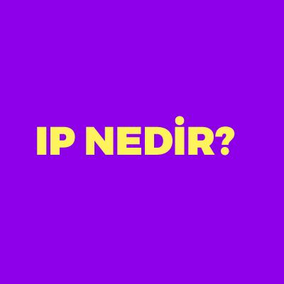 IP Adresi Nedir?